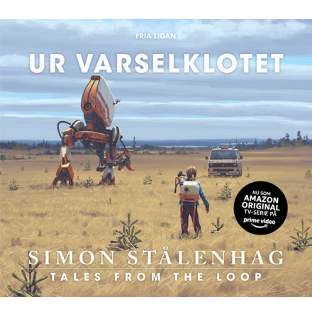 Ur varselklotet - Simon Stålenhag (2:a utgåvan)