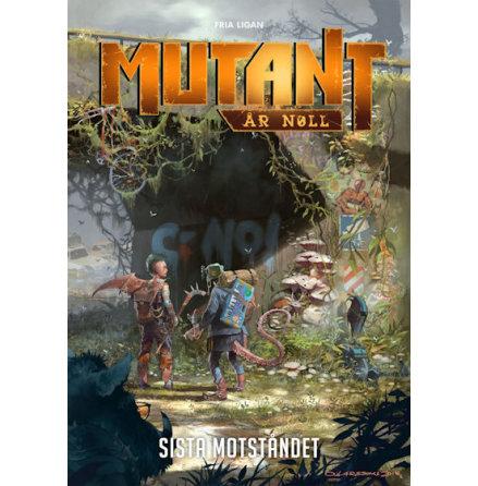 Mutant: År Noll - Sista motståndet